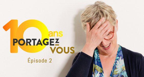 10 ans de Portagez-vous : épisode 2
